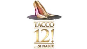 Tacco12!… si nasce